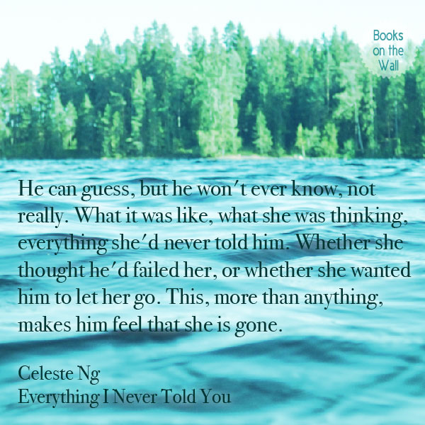 Celeste Ng Everything I Never Told You Quote Quote Graphic