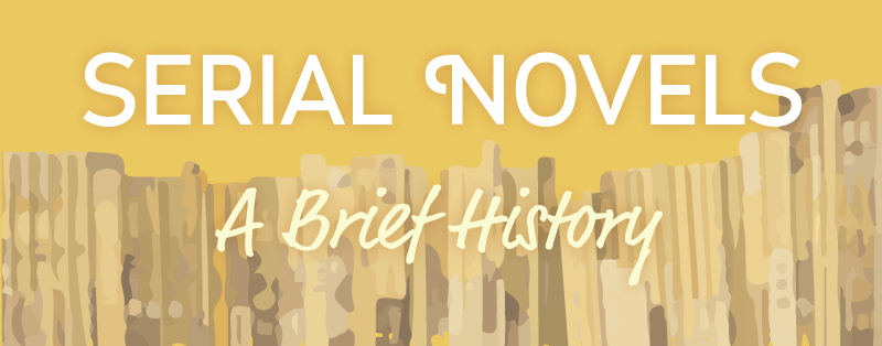 Serial Novels: A Brief History Banner