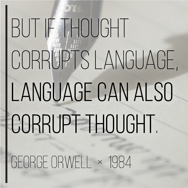 george orwell quotes on writing Check out these 1984 quotes that are horrifyingly relevant in 2017 when british writer george orwell published a dystopian novel called 1984, he had seen, at age 45, both world wars, .