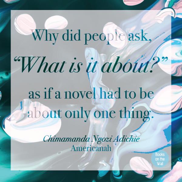 Chimamanda Ngozi Adichie quote from Americanah