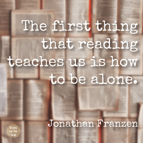 Jonathan Franzen quote from How To Be Alone