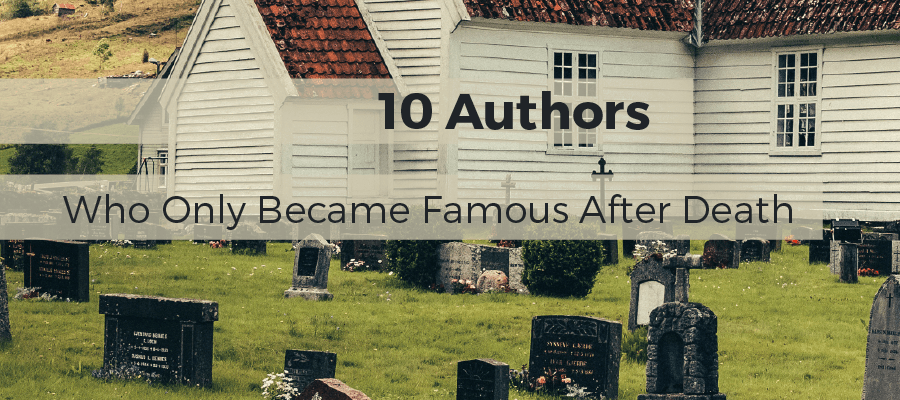 Authors Who Became Famous After Death