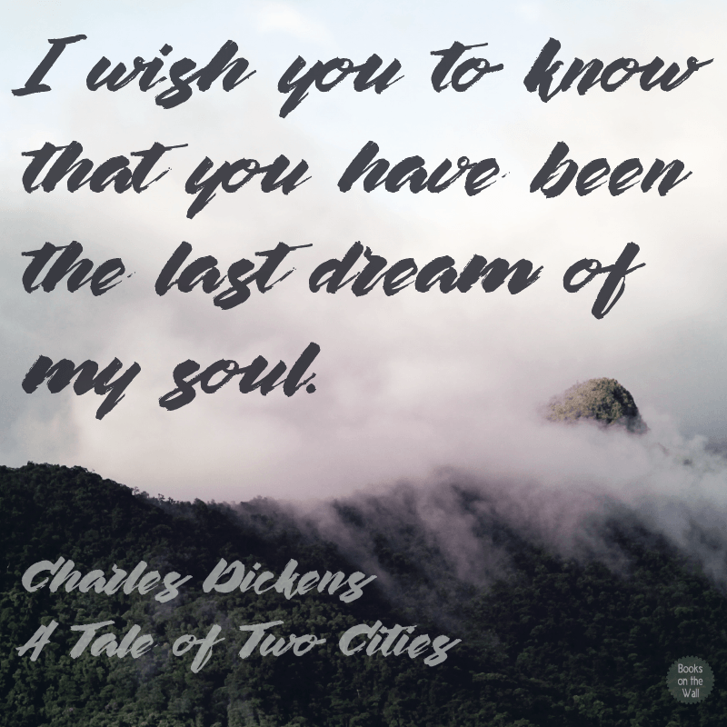 Charles Dickens romantic quote, A Tale of Two Cities