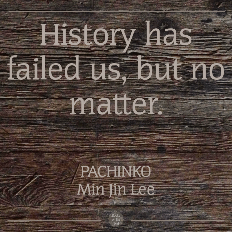 Min Jin Lee quote, Pachinko