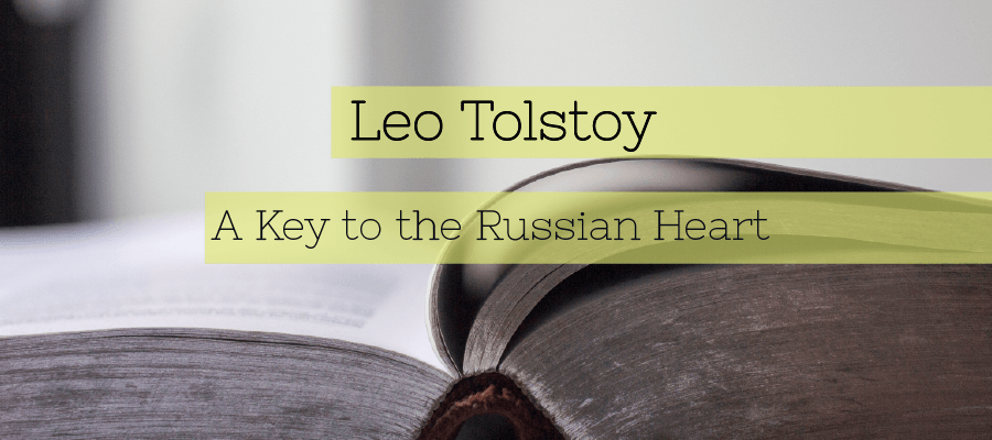 Leo Tolstoy: A Key to the Russian Heart