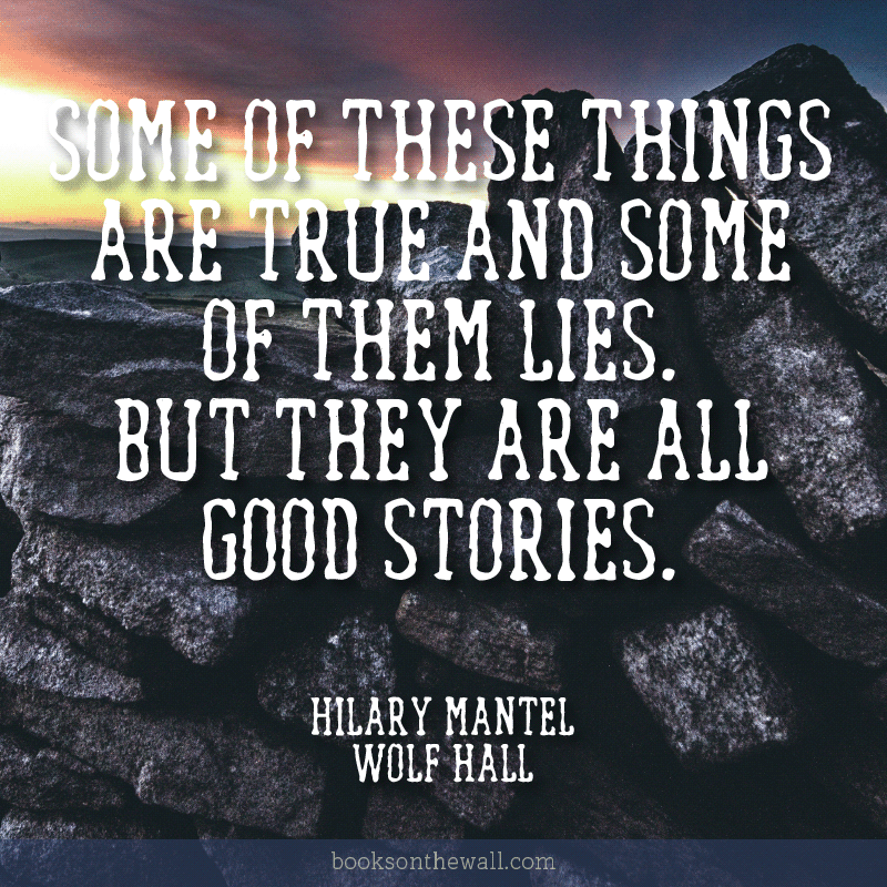 Hilary Mantel Quote, Wolf Hall
