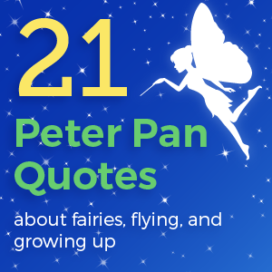 21 Peter Pan Quotes About Fairies Flying And Growing Up