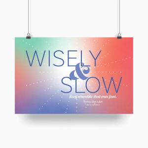 Mockup - Wisely and Slow - Shakespeare Quote Poster